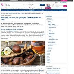 Maronen kochen: So gelingen Esskastanien im Topf