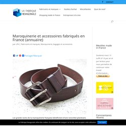 "Maroquinerie et accessoires de mode ""made in France"""