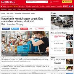 Maroquinerie: Hermès inaugure sa quinzième manufacture en France, à Héricourt - 01/04/2016 - ladepeche.fr