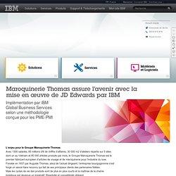 Maroquinerie Thomas assure l'avenir avec la mise en œuvre de JD Edwards par IBM - France