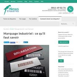 Marquage industriel - News Etiquettes