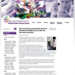 Pôle PASS - Des avancées marquantes pour la plateforme ERINI et une offre de services enrichie ! - Pôle de Compétitivité Parfums Arômes Senteurs Saveurs