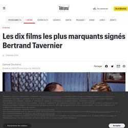 Les dix films les plus marquants signés Bertrand Tavernier
