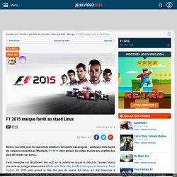 F1 2015 marque l'arrêt au stand Linux - Actualités