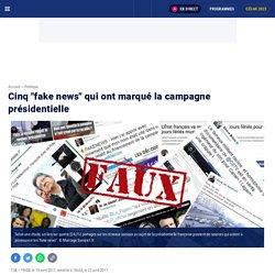 """Cinq """"fake news"""" qui ont marqué la campagne présidentielle"""