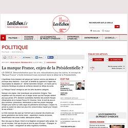La marque France, enjeu de la Présidentielle