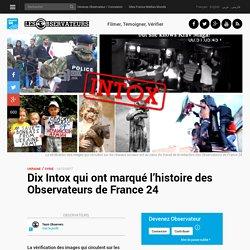 Dix Intox qui ont marqué l'histoire des Observateurs de France 24