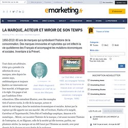 LA MARQUE, ACTEUR ET MIROIR DE SON TEMPS - MARKETING [R]EVOLUTION - Flash-back