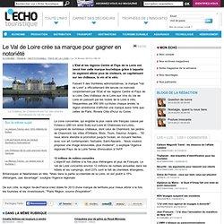 Le Val de Loire crée sa marque pour gagner en notoriété - L'Echo Touristique