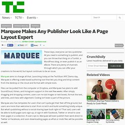 Marquee Makes Any Publisher Look Like A Page Layout Expert