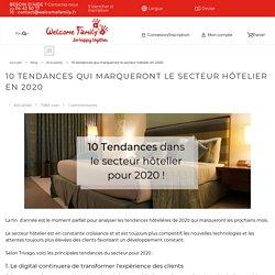 10 tendances qui marqueront le secteur hôtelier en 2020 - Welcomefamily