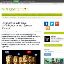 Les marques de Luxe s'affichent sur les réseaux sociaux