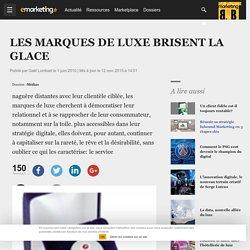 LES MARQUES DE LUXE BRISENT LA GLACE - Médias