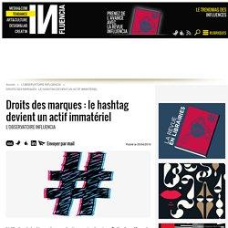 Droits des marques : le hashtag devient un actif immatériel