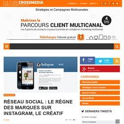 Réseau social : le règne des marques sur Instagram, le Créatif