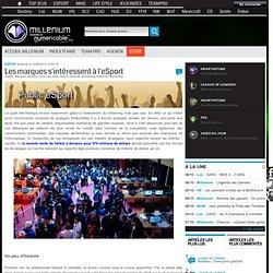 [eSport] Les marques s'intéressent à l'eSport - Millenium - eSport