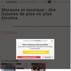 Marques et musique : des liaisons de plus en plus étroites - Les Echos