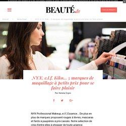 NYX, e.l.f, Kiko... 5 marques de maquillage à petits prix pour se faire plaisir - Beauté.fr