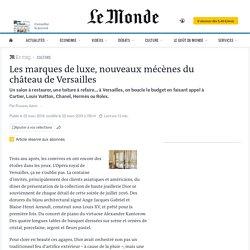 Les marques de luxe, nouveaux mécènes du château de Versailles