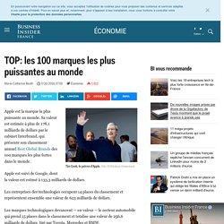 TOP: les 100 marques les plus puissantes au monde - Business Insider France