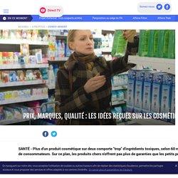 Prix, marques, qualité : les idées reçues sur les cosmétiques - LCI