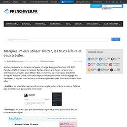 [FrenchWeb] Marques: mieux utiliser Twitter, les trucs à faire et ceux à éviter