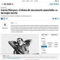 García Márquez: «Crónica de una muerte anunciada» es mi mejor novela