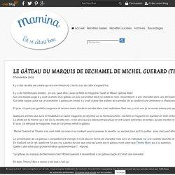 LE GÂTEAU DU MARQUIS DE BECHAMEL DE MICHEL GUERARD (THURIES)
