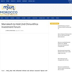Marrakech to Hold 2nd China-Africa Investment Forum