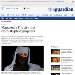 Marrakech: The city that distrusts photographers