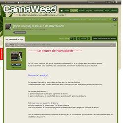 [topic unique] le beurre de marrakech - Produits dérivés du cannabis