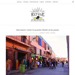 Marrakech, visiter le quartier Mellah et les palais