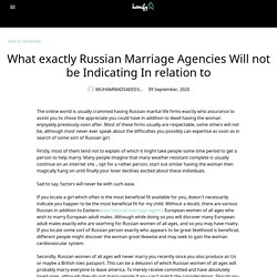 What exactly Russian Marriage Agencies Will not be Indicating In relation to
