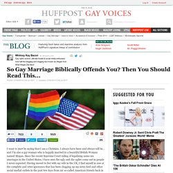 So Gay Marriage Biblically Offends You? Then You Should Read This...
