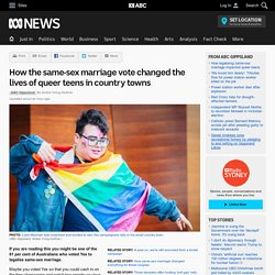 How the same-sex marriage vote changed the lives of queer teens in country towns