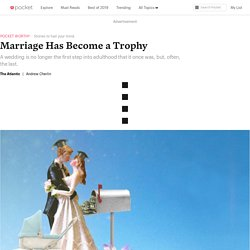 Marriage Has Become a Trophy