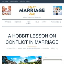 Start Marriage Right / A Hobbit Lesson on Conflict in Marriage - Start Marriage Right