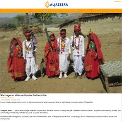 Marriage an alien notion for Indian tribe