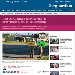 Meet the Alabama judges who refuse to issue marriage licenses – gay or straight