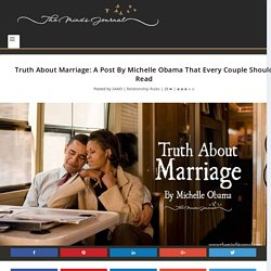 Truth About Marriage: A Post By Michelle Obama That Every Couple Should Read - The Minds Journal