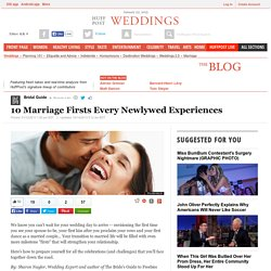 10 Marriage Firsts Every Newlywed Experiences