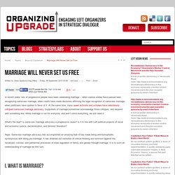 Marriage Will Never Set Us Free - Organizing Upgrade