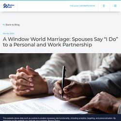 """A Window World Marriage: Spouses Say """"I Do"""" to a Personal and Work Partnership"""