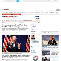 Gay marriage tangle for White House – live US political coverage | World news