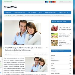 Want A Marriage That Lasts? New Study Reveals Online Dating Leads To Lasting Relationships - Instant Checkmate's Official Blog