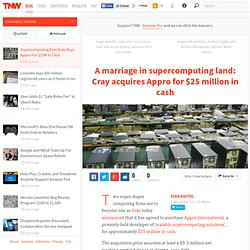 A marriage in supercomputing land: Cray acquires Appro for $25 million in cash
