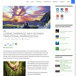Cosmic Marriage; Why so Many Traditional Marriages Fail