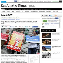 Prop. 8: Gay-marriage ban unconstitutional, court rules - latimes.com - Aurora