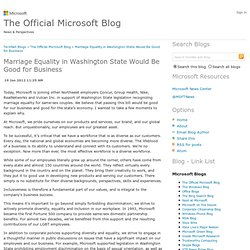 Marriage Equality in Washington State Would Be Good for Business - The Official Microsoft Blog – News and Perspectives from Microsoft