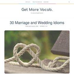 30 Marriage and Wedding Idioms – Get More Vocab.